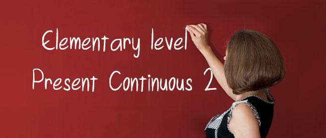 A1 - Present Continuous 2