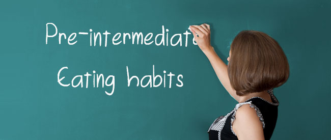 A2 Vocabulary - Eating Habits