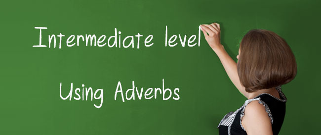 B1 - Using Adverbs