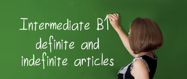 B1 - Definite/Indefinite Articles