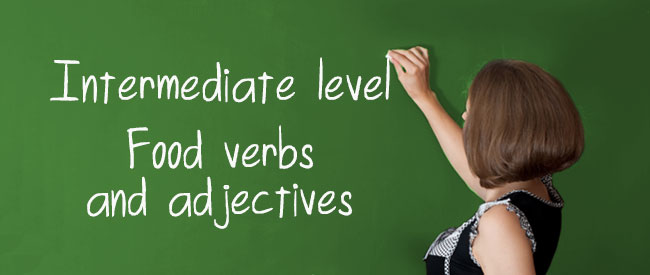 B1 Food Verbs and Adjectives